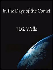 H. G. Wells - In the Days of the Comet by H. G. Wells