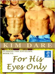 Kim Dare - Pushing The Envelope, Book VI: For His Eyes Only