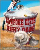 Cowpoke Clyde and Dirty Dawg by Lori Mortensen: Book Cover