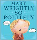 Mary Wrightly, So Politely by Shirin Yim Bridges: Book Cover