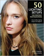 Steven H Begleiter - 50 Lighting Setups for Portrait Photographers