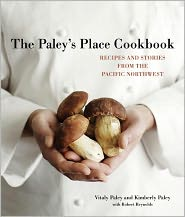 the paley's place cookbook: recipes and stories from the pacific northwest