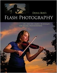 Doug Box - Doug Box's Flash Photography: On- and Off- Camera Techniques for Digital Photographers