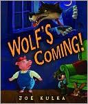 Wolf's Coming! by Joe Kulka: Book Cover