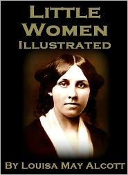Louisa May Alcott - Little Women (Nook Illustrated Edition)