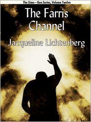 Jacqueline Lichtenberg - The Farris Channel: Sime~Gen, Book Twelve
