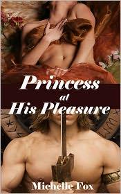 Michelle Fox - Princess at His Pleasure (Epic Fantasy BDSM Romance)