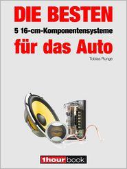 Tobias Runge  Elmar Michels - Die besten 5 16-cm-Komponentensysteme für das Auto