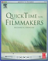 Richard Ferncase - QuickTime for Filmmakers