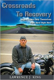 Lawrence J. King - Crossroads to Recovery