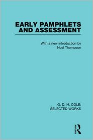 Noel Thompson - G. D. H. Cole: Early Pamphlets & Assessment (RLE Cole)