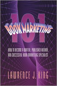 Lawrence J. King - Book Marketing 101