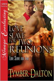 Tymber Dalton - Love Slave for Two: Reunions