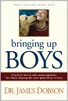 Book Cover Image. Title: Bringing Up Boys, Author: by James C. Dobson