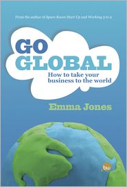 Emma Jones - The Go Global Guide: How to take your business to the world