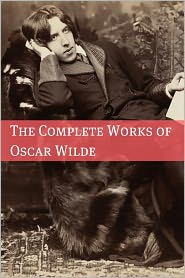 Created by Golgotha Press Oscar Wilde - The Complete Works of Oscar Wilde (Annotated with Critical Examination of Wilde's Plays and Short Biography of Oscar Wild