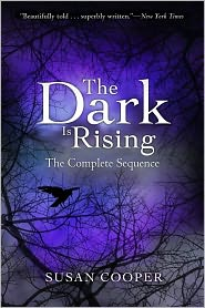 Susan Cooper - The Dark Is Rising: The Complete Sequence: Over Sea, Under Stone; The Dark Is Rising; Greenwitch; The Grey King; Silver on the T