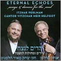 CD Cover Image. Title: Eternal Echoes: Songs & Dances for the Soul, Artist: Yitzchak Meir Helfgot