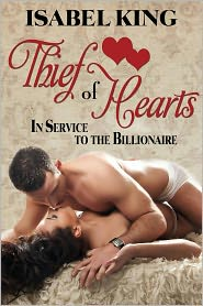 Isabel King - Thief of Hearts (In Service To The Billionaire)