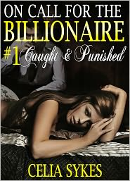 Celia Sykes - On Call for the Billionaire: Caught and Punished