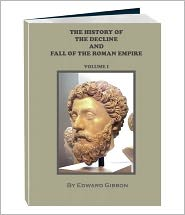 Edward Gibbon - THE HISTORY OF THE DECLINE AND FALL OF THE ROMAN EMPIRE - Volume 1 (Annotated)