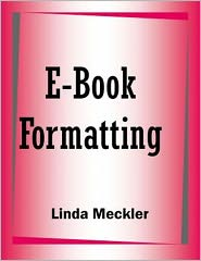Linda Meckler - E-Book Formatting AKA Ebooks For Profit E books formatting marketing self publishing