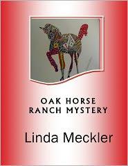 Linda Meckler - Oak Horse Ranch Mysgtery