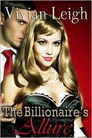 Vivian Leigh - The Billionaire's Allure - Billionaire Erotic Romance