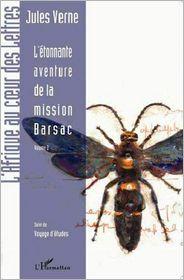 Editions L'Harmattan - L'étonnante aventure de la mission Barsac: Volume 2 - Suivi de Voyages d'études