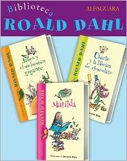 Quentin Blake (Illustrator) Roald Dahl - Biblioteca Roald Dahl (Pack 3 ebooks): Matilda, Charlie y la fábrica de chocolate y James y el melocotón gigante
