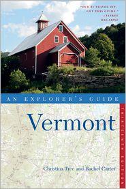 Rachel Carter  Christina Tree - Explorer's Guide Vermont (Thirteenth Edition)  (Explorer's Complete)