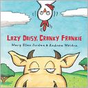 Lazy Daisy, Cranky Frankie by Mary Ellen Jordan: Book Cover