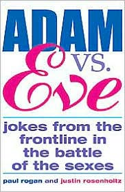 Adam VS. Eve: Jokes from the Frontline in the Battle of the Sexes