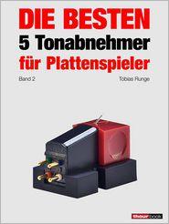 Thomas Schmidt, Tobias Runge  Holger Barske - Die besten 5 Tonabnehmer für Plattenspieler (Band 2)