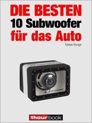 Tobias Runge  Elmar Michels - Die besten 10 Subwoofer für das Auto