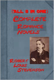 Stevenson, R. L. - Complete Romance Novels of Robert Louis Stevenson (All 8 in One Volume!) - Treasure Island, Prince Otto, Kidnapped, Catriona, Th