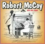 Bye Bye BabyRobert McCoy: CD Cover