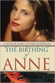 Mary Lou Freudenberger - THE BIRTHING OF ANNE