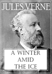 BDP (Editor) Jules Verne - A Winter Amid the Ice: A Short Story Collection, Adventure Classic By Jules Verne! AAA+++