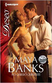Maya Banks - No quiero quererte (Undone by Her Tender Touch) (Harlequin Deseo Series #880)