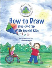 Kaylea J. Mangrum - How to Draw Step-by-Step With Special Kids