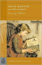 George Levine (Introduction) George Eliot - Silas Marner and Two Short Stories (Barnes & Noble Classics Series)