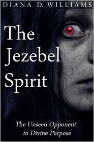 Diana D. Williams - The Jezebel Spirit