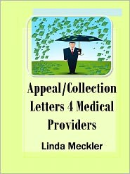 Linda Meckler - Appeal and Collection Letters 4 Medical Providers