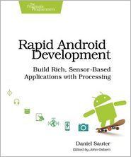 Rapid Android Development: Build Apps with Processing