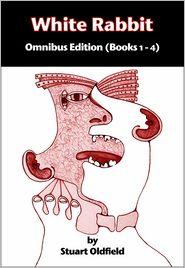 Stuart Oldfield - White Rabbit: Omnibus Edition