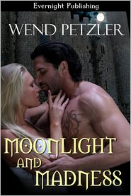Wend Petzler - Moonlight and Madness