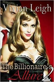 Vivian Leigh - The Billionaire's Allure 2 Erotic Romance