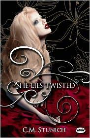 C.M. Stunich - She Lies Twisted