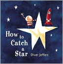 How to Catch a Star by Oliver Jeffers: Book Cover
